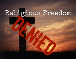 Religious Freedom Denied