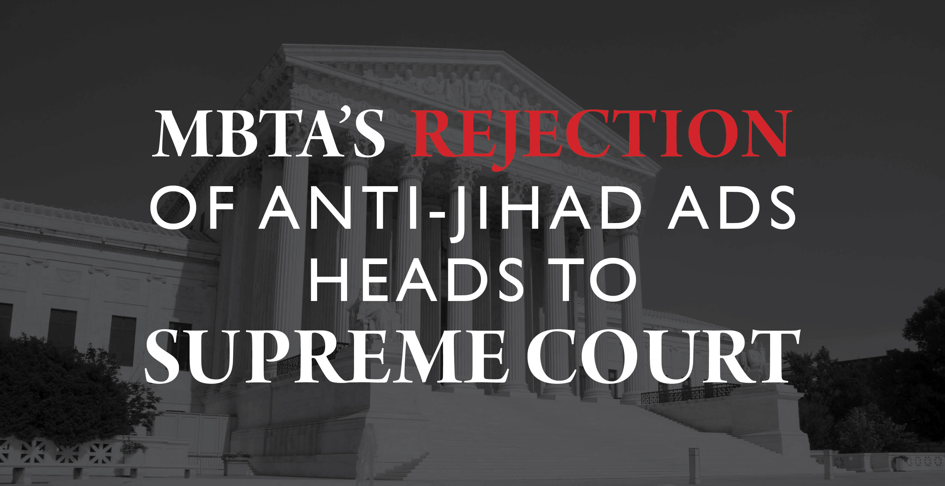 Anti-Jihad Ads Case Heads to SCOTUS