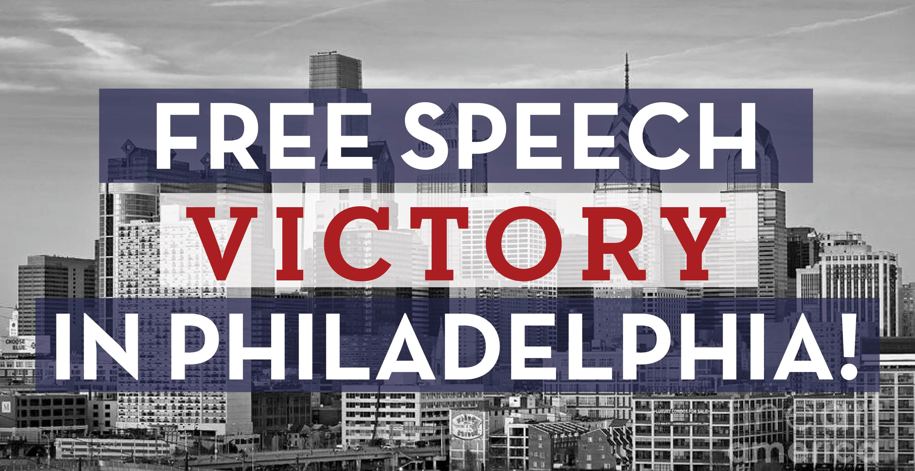 Free Speech Victory in Philly!
